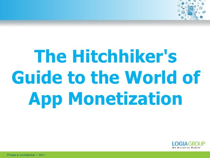 1<br />The Hitchhiker's Guide to the World of App Monetization<br />