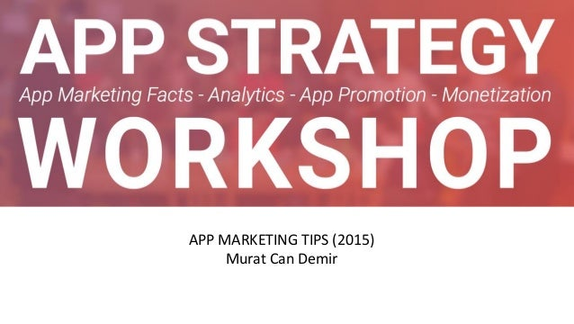 APP MARKETING TIPS (2015) Murat Can Demir
