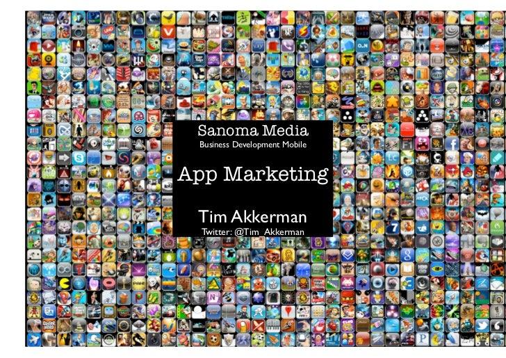 Sanoma Media  Business Development MobileApp Marketing Tim Akkerman  Twitter: @Tim_Akkerman