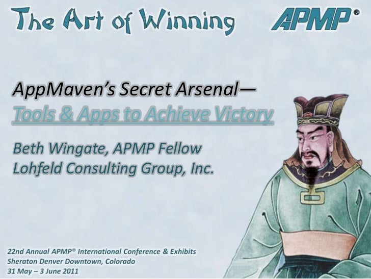 AppMaven's Secret Arsenal— Tools & Apps to Achieve Victory<br />Beth Wingate, APMP FellowLohfeld Consulting Group, Inc.<br />