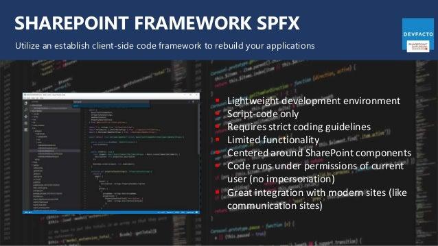 SHAREPOINT FRAMEWORK SPFX Utilize an establish client-side code framework to rebuild your applications  Lightweight devel...
