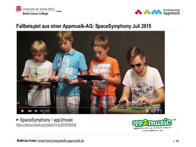 Matthias Krebs   www.forschungsstelle.appmusik.de Fallbeispiel aus einer Appmusik-AG: SpaceSymphony Juli 2015 / 11 ▶ Space...