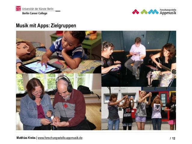 Matthias Krebs   www.forschungsstelle.appmusik.de Musik mit Apps: Zielgruppen / 12