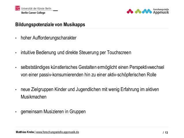 Matthias Krebs   www.forschungsstelle.appmusik.de Bildungspotenziale von Musikapps • hoher Aufforderungscharakter • intuit...