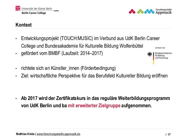 Matthias Krebs   www.forschungsstelle.appmusik.de Kontext • Entwicklungsprojekt (TOUCH:MUSIC) im Verbund aus UdK Berlin Ca...