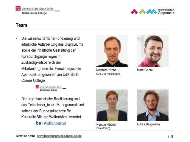Matthias Krebs   www.forschungsstelle.appmusik.de Team • Die wissenschaftliche Fundierung und inhaltliche Aufarbeitung des...