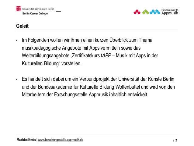 Matthias Krebs   www.forschungsstelle.appmusik.de Geleit • Im Folgenden wollen wir Ihnen einen kurzen Überblick zum Thema ...