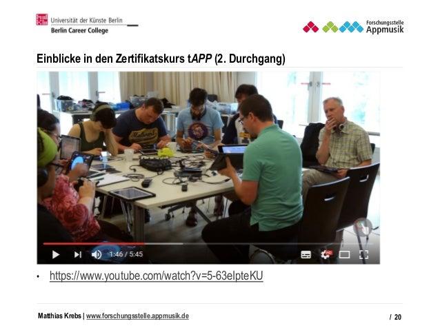 Matthias Krebs   www.forschungsstelle.appmusik.de Einblicke in den Zertifikatskurs tAPP (2. Durchgang) / 20 • https://www....