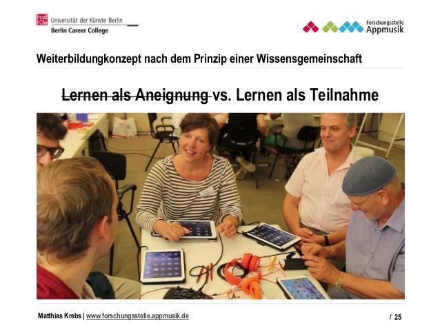Matthias Krebs   www.forschungsstelle.appmusik.de Weiterbildungkonzept nach dem Prinzip einer Wissensgemeinschaft / 25 Ler...