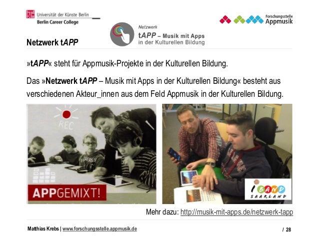 Matthias Krebs   www.forschungsstelle.appmusik.de Netzwerk tAPP »tAPP« steht für Appmusik-Projekte in der Kulturellen Bild...