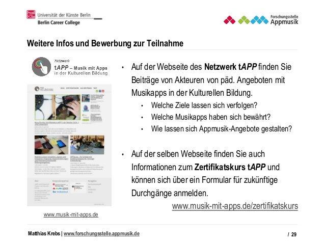 Matthias Krebs   www.forschungsstelle.appmusik.de Weitere Infos und Bewerbung zur Teilnahme • Auf der Webseite des Netzwer...