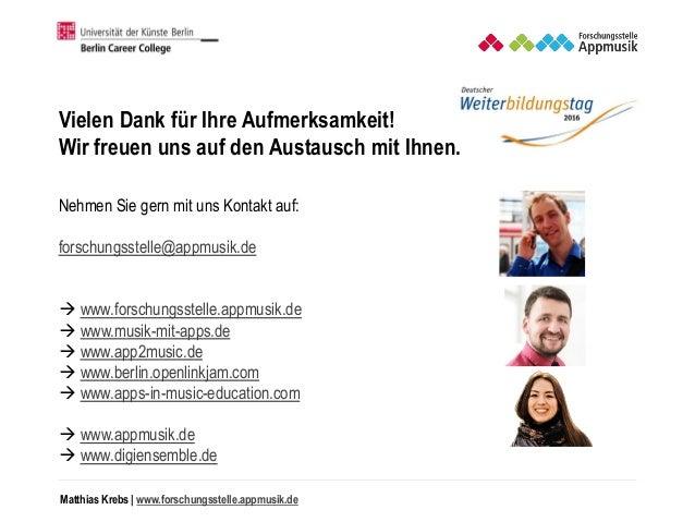 Matthias Krebs   www.forschungsstelle.appmusik.de Vielen Dank für Ihre Aufmerksamkeit! Wir freuen uns auf den Austausch mi...