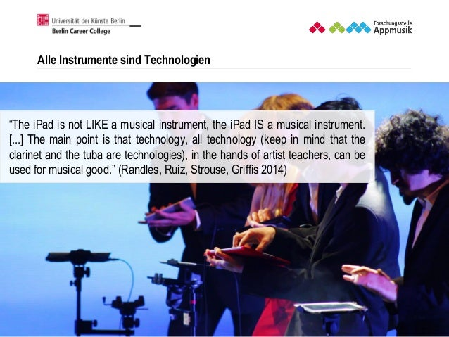 "Matthias Krebs   www.forschungsstelle.appmusik.de Alle Instrumente sind Technologien ""The iPad is not LIKE a musical instr..."