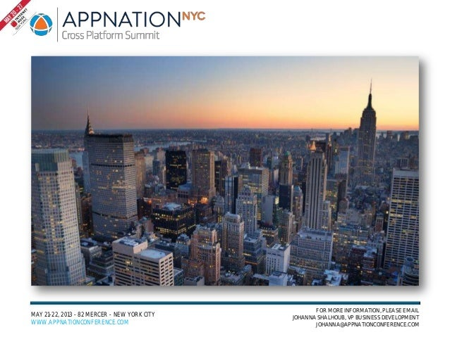 FOR MORE INFORMATION, PLEASE EMAILMAY 21-22, 2013 - 82 MERCER - NEW YORK CITY   JOHANNA SHALHOUB, VP BUSINESS DEVELOPMENTW...