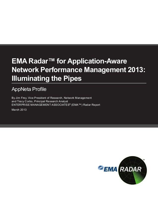 EMA Radar™ for Application-AwareNetwork Performance Management 2013:Illuminating the PipesAppNeta ProfileBy Jim Frey, Vice...