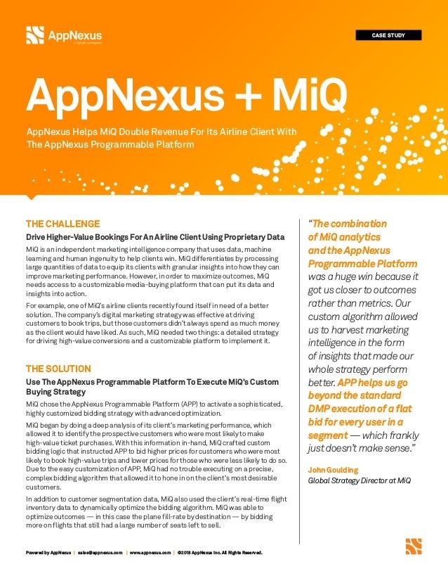 Powered by AppNexus | sales@appnexus.com | www.appnexus.com | ©2018 AppNexus Inc. All Rights Reserved. THE CHALLENGE Drive...