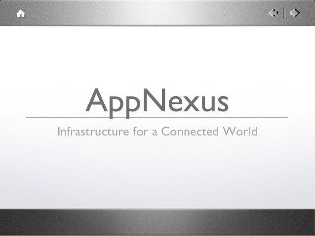 AppNexus Infrastructure for a Connected World