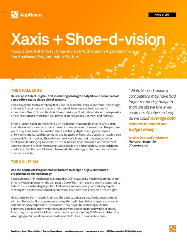 Case Study: Xaxis + Shoe-d-vision | Powered by AppNexus | sales@appnexus.com | www.appnexus.com | ©2018 AppNexus Inc. All ...