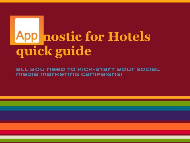 Appnostic for Hotelsquick guideall you need to kick-start your socialmedia marketing campaigns!