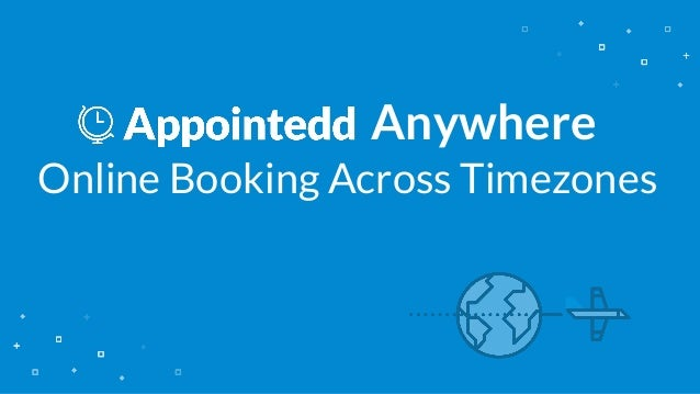 Anywhere Online Booking Across Timezones
