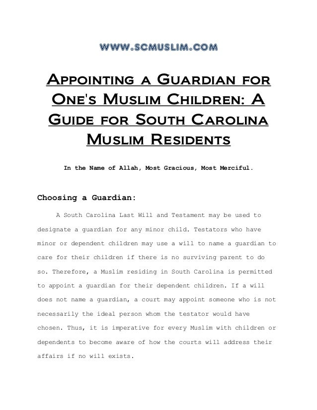 www.scmuslim.comAppointing a Guardian forOnes Muslim Children: AGuide for South CarolinaMuslim ResidentsIn the Name of All...