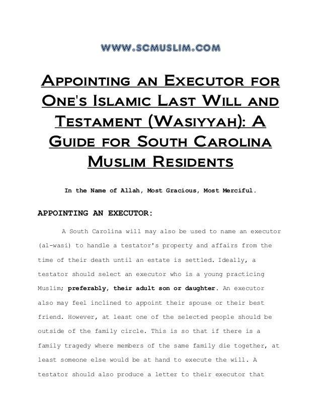 www.scmuslim.comAppointing an Executor forOnes Islamic Last Will andTestament (Wasiyyah): AGuide for South CarolinaMuslim ...