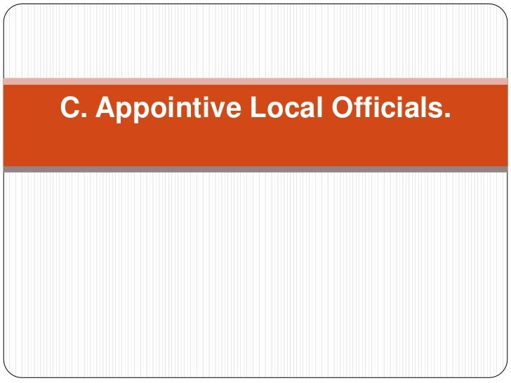 C. Appointive Local Officials.