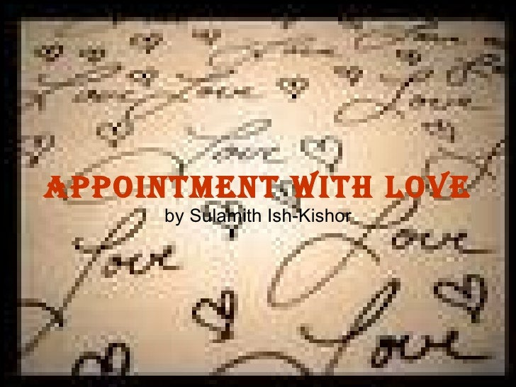 "appointment with love Introductory unit conceptual approach: summary writing versus response writing materials used: short story handouts: ""appointment with love"" by si kishor."