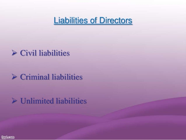 thesis directors liabilities Furthermore, a director's liability could even be retained in cases where he would only tolerate a indeed, the board of directors can engage the business to subscribe a liability insurance policy a.