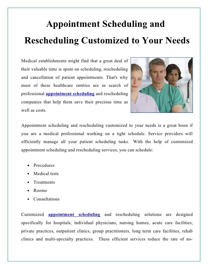 Appointment Scheduling and Rescheduling Customized to Your NeedsMedical establishments might find that a great deal ofthei...