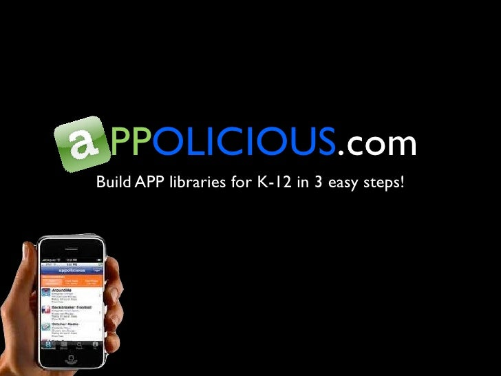APPOLICIOUS.comBuild APP libraries for K-12 in 3 easy steps!