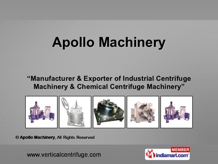 """"""" Manufacturer & Exporter of Industrial Centrifuge Machinery & Chemical Centrifuge Machinery"""" Apollo Machinery"""
