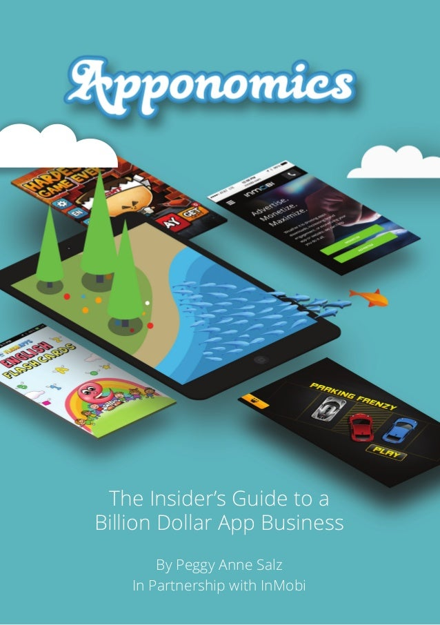 The Insider's Guide to a Billion Dollar App Business By Peggy Anne Salz In Partnership with InMobi