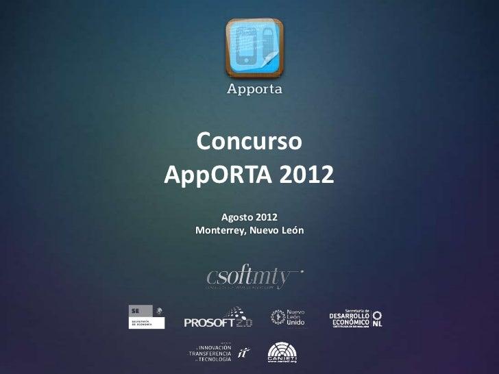 ConcursoAppORTA 2012      Agosto 2012  Monterrey, Nuevo León