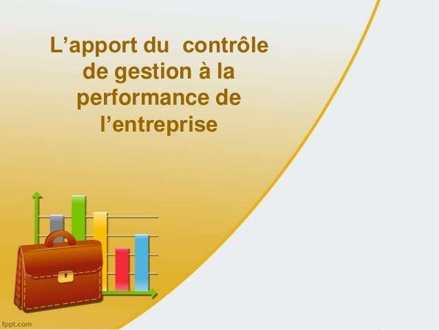 L'apport du contrôle de gestion à la performance de l'entreprise