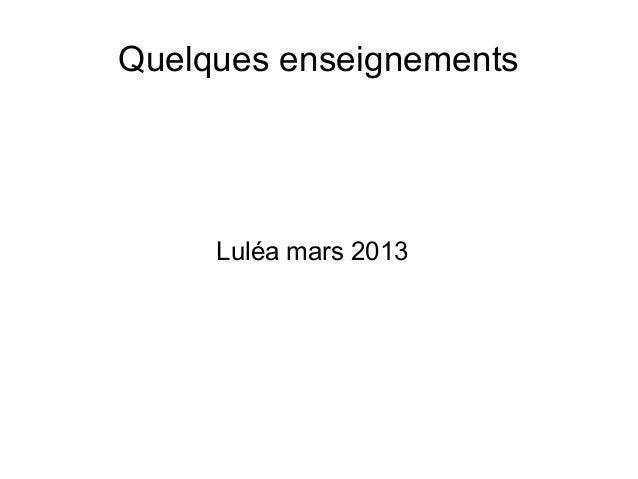 Quelques enseignements     Luléa mars 2013