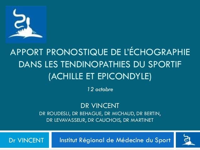 APPORT PRONOSTIQUE DE L'ÉCHOGRAPHIE DANS LES TENDINOPATHIES DU SPORTIF (ACHILLE ET EPICONDYLE) Institut Régional de Médeci...