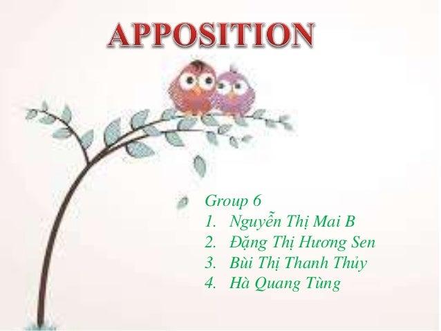 Group 6 1. Nguyễn Thị Mai B 2. Đặng Thị Hương Sen 3. Bùi Thị Thanh Thủy 4. Hà Quang Tùng