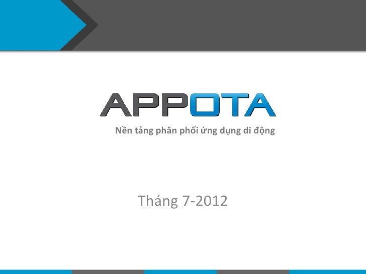 Nền tảng phân phối ứng dụng di động    Tháng 7-2012