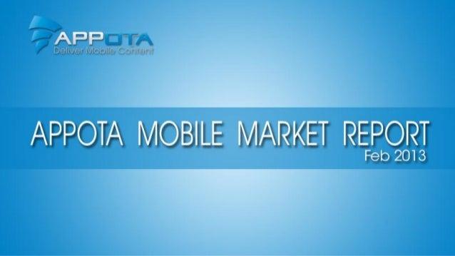 APPOTA MOBILE MARKET               Report February 2013Appota Mobile Market Monthly Report ondigital content market for mo...