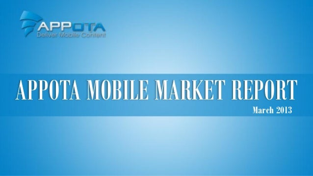 APPOTA MOBILE MARKET REPORT                      March 2013