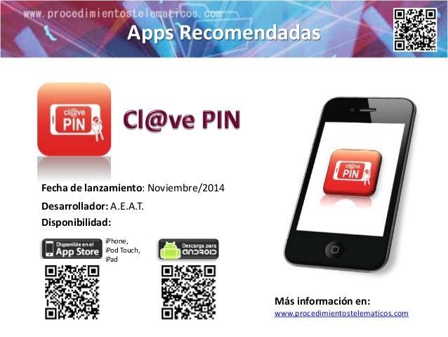 Apps Recomendadas  Más información en:  www.procedimientostelematicos.com  Fecha de lanzamiento: Noviembre/2014  Desarroll...