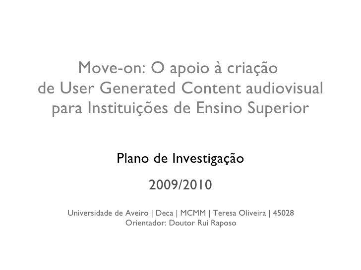 Move-on: O apoio à criação  de User Generated Content audiovisual para Instituições de Ensino Superior Plano de Investigaç...