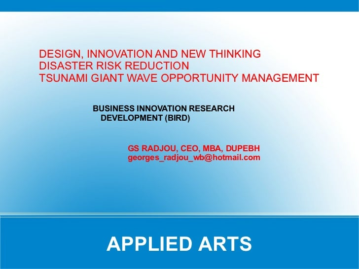 DESIGN, INNOVATION AND NEW THINKINGDISASTER RISK REDUCTIONTSUNAMI GIANT WAVE OPPORTUNITY MANAGEMENT       BUSINESS INNOVAT...