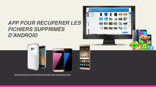 APP POUR RECUPERER LES FICHIERS SUPPRIMÉS D'ANDROID http://www.jiho.com/fr/android/android-donnees-recuperation.html