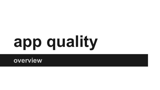 app quality overview