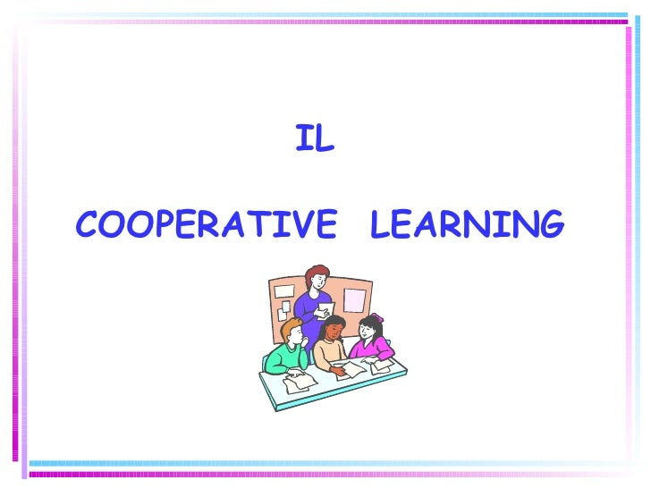 ILCOOPERATIVE LEARNING