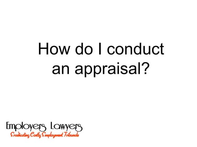 How do I conductan appraisal?
