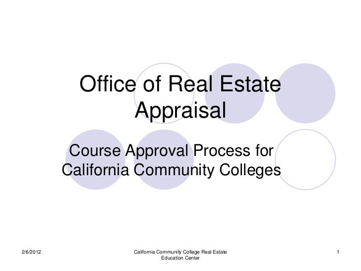 Office of Real Estate                   Appraisal            Course Approval Process for           California Community Co...