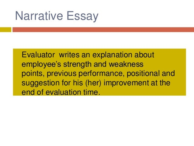 narrative essay method performance appraisal Excellent hr tools and great presentation about hr management, hr strategy and career management, human resource management, there are many types of performance appraisal method some of them are 1) job results/outcome 2) essay method 3) ranking 4) forced distribution 5) graphic rating scale 6).